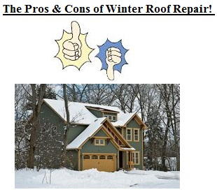The Pros & Cons of Winter Roof Repair!