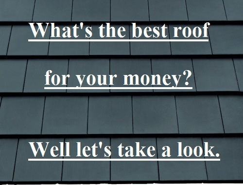 What is the best roof I can buy?