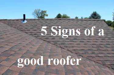 5 Signs of a Good a Roofer!