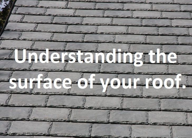 Understanding the Surface of Your Roof