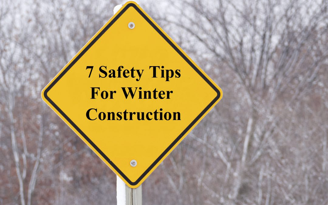 7 safety tips for winter construction